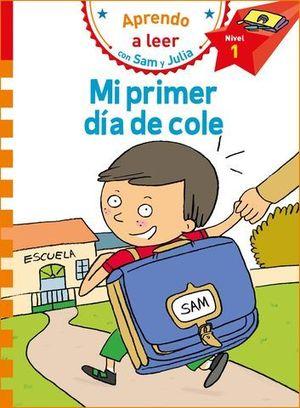 MI PRIMER DÍA DE COLE (APRENDO A LEER CON SAM Y JULIA).