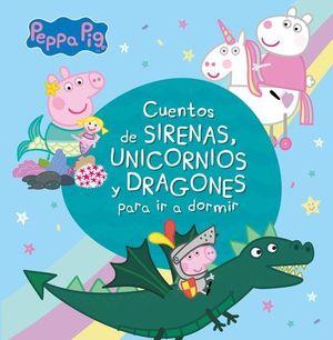 PEPPA PIG CUENTOS DE SIRENAS UNICORNIOS Y DRAGONES PARA IR A DORMIR