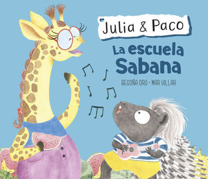 JULIA & PACO.  LA ESCUELA SABANA