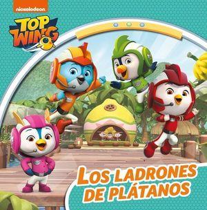 TOP WING.  LOS LADRONES DE PLÁTANOS