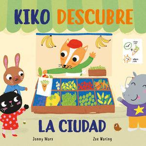 KIKO DESCUBRE LA CIUDAD (LIBRO DE CARTON)