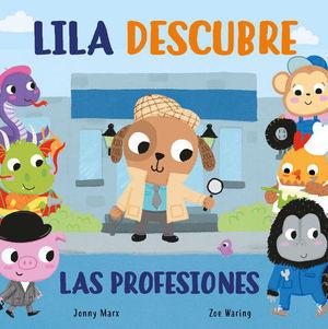 LILA DESCUBRE LAS PROFESIONES (LIBRO DE CARTON)