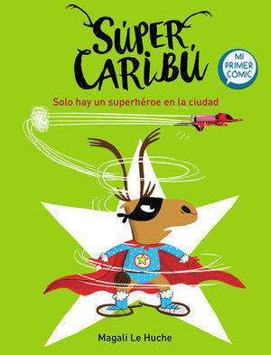 SUPER CARIBU.  SOLO HAY UN SUPERHEROE EN LA CIUDAD