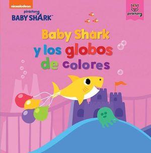 BABY SHARK Y LOS GLOBOS DE COLORES