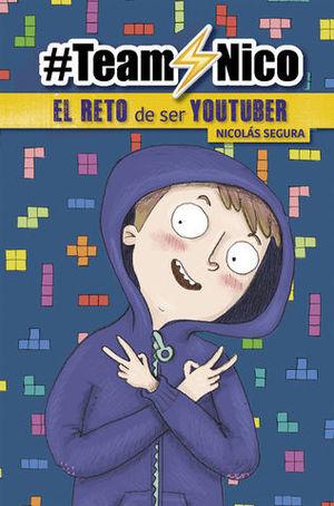 TEAM NICO. EL RETO DE SER YOUTUBER