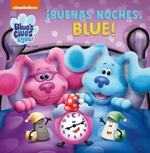PISTAS DE BLUE Y TU.  BUENAS NOCHES BLUE !