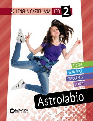ASTROLABIO 2 ESO. LENGUA CASTELLANA
