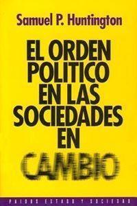 ORDEN POLITICIO EN LAS SOCIEDADES EN CAMBIO, EL