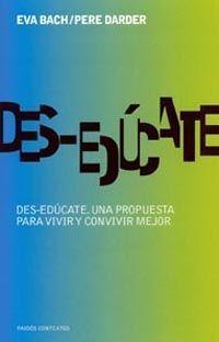 DES-EDUCATE. UNA PROPUESTA PARA VIVIR Y CONVIVIR MEJOR