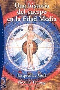 HISTORIA DEL CUERPO EN LA EDAD MEDIA, UNA