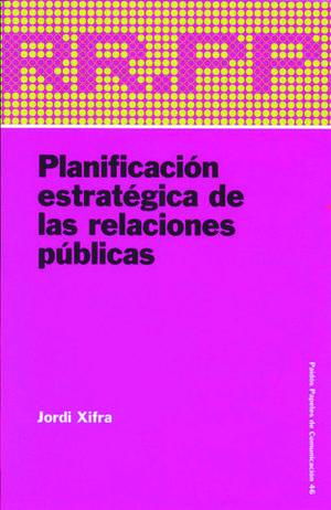 PLANIFICACION ESTRATEGICA DE LAS RELACIONES PUBLICAS