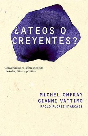 ATEOS O CREYENTES ?