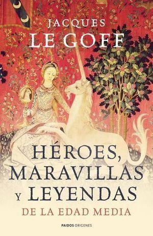 HEROES, MARAVILLAS Y LEYENDAS DE LA EDAD MEDIA