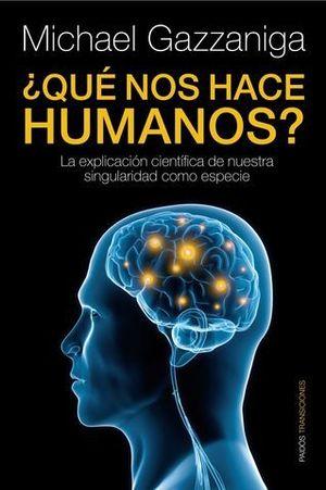 QUE NOS HACE HUMANOS ?