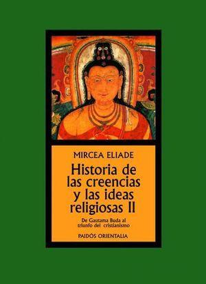 HISTORIA DE LAS CREENCIAS Y DE LAS IDEAS RELIGIOSAS II