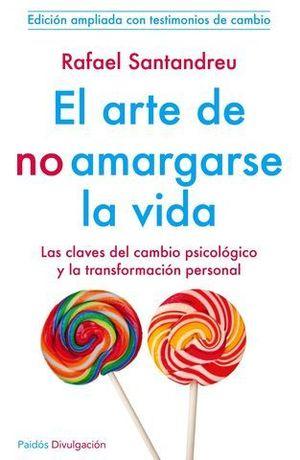 EL ARTE DE NO AMARGARSE LA VIDA ED. 2014