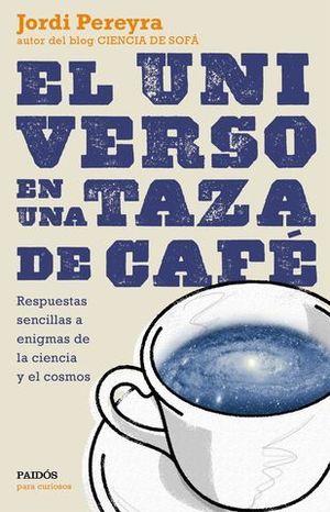 EL UNIVERSO EN UNA TAZA DE CAFE