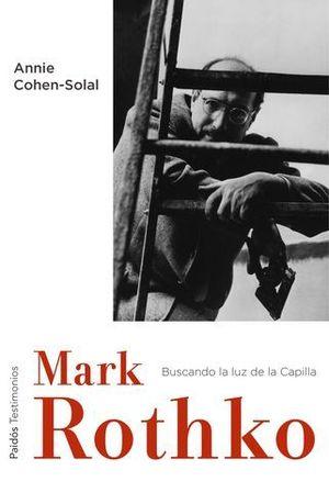 MARK ROTHKO BUSCANDO LA LUZ DE LA CAPILLA