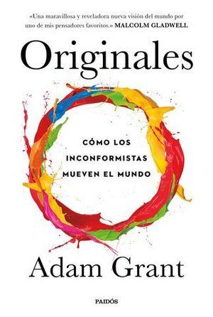 ORIGINALES.  COMO LOS INCONFORMISTAS MUEVEN EL MUNDO