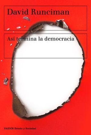 ASI TERMINA LA DEMOCRACIA