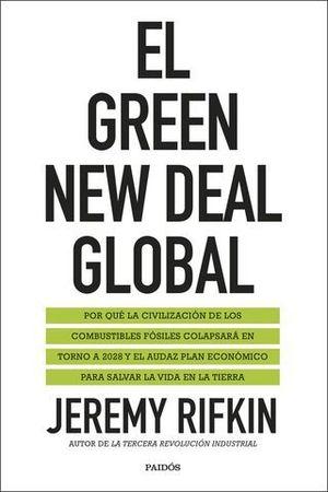 EL GREEN NEW DEAL GLOBAL. EL COLAPSO DE LA CIVILIZACIÓN DEL COMBUSTIBL