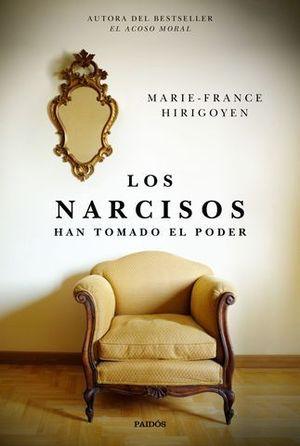 LOS NARCISOS HAN TOMADO EL PODER