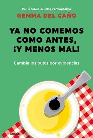 YA NO COMEMOS COMO ANTES, ¡Y MENOS MAL!. CAMBIA LOS BULOS POR EVIDENCI