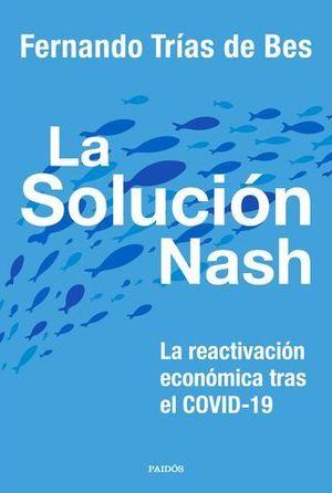 LA SOLUCION NASH.  LA REACTIVACION ECONOMICA TRAS EL COVID-19