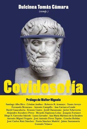 COVIDOSOFÍA. REFLEXIONES FILOSÓFICAS PARA EL MUNDO POSPANDEMIA
