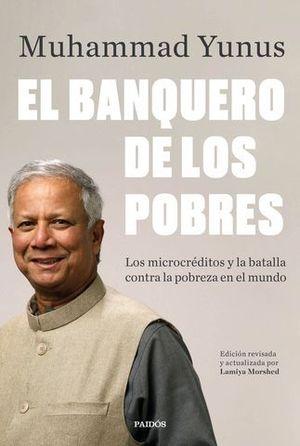 EL BANQUERO DE LOS POBRES. LOS MICROCRÉDITOS Y LA BATALLA CONTRA LA PO