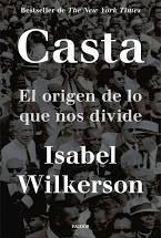 CASTA. EL ORIGEN DE LO QUE NOS DIVIDE