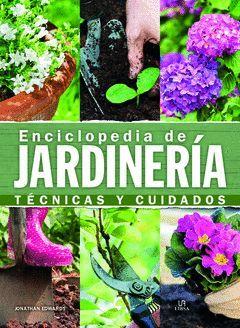 ENCICLOPEDIA DE JARDINERIA TECNICAS Y CUIDADOS