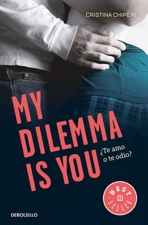 MY DILEMMA IS YOU 2.  ¿TE AMO O TE ODIO?