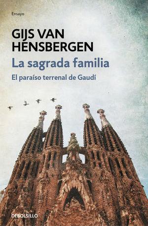 LA SAGRADA FAMILIA.  EL PARAISO TERRENAL DE GAUDI