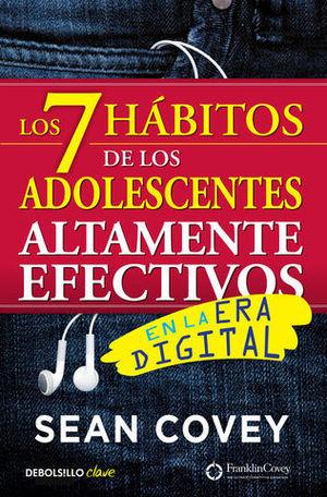 LOS 7 HÁBITOS DE LOS ADOLESCENTES ALTAMENTE EFECTIVOS EN LA ERA DIGITA