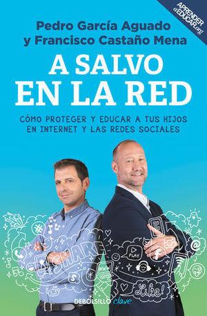A SALVO EN LA RED CÓMO PROTEGER Y EDUCAR A TUS HIJOS EN INTERNET