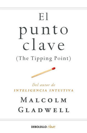 EL PUNTO CLAVE THE TIPPING POINT