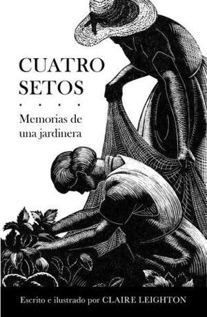 CUATRO SETOS.  MEMORIAS DE UNA JARDINERA