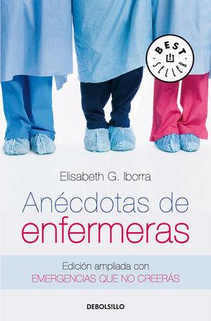 ANECDOTAS DE ENFERMERAS EDICION AMPLIADA CON EMERGENCIAS QUE NO CREER