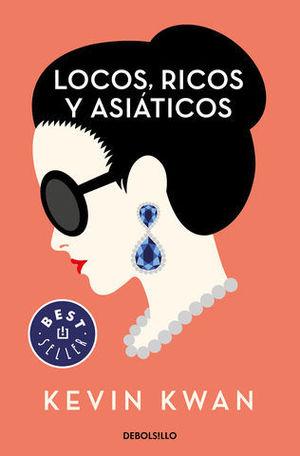 LOCOS, RICOS Y ASIATICOS