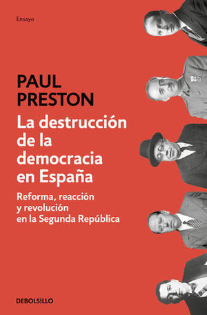 LA DESTRUCCION DE LA DEMOCRACIA EN ESPAÑA REFORMA, REACCION...