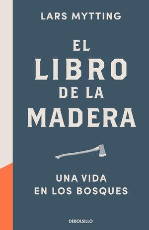 EL LIBRO DE LA MADERA UNA VIDA EN LOS BOSQUES