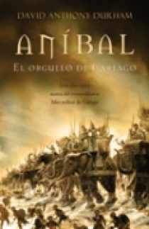 ANIBAL. EL ORGULLO DE CARTAGO