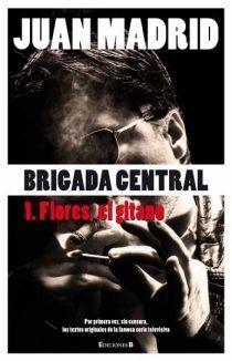 BRIGADA CENTRAL 1 FLORES, EL GITANO