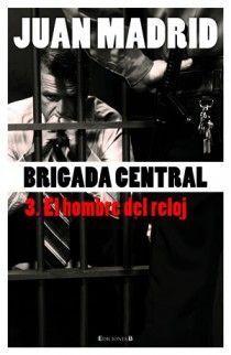 BRIGADA CENTRAL III EL HOMBRE DEL RELOJ