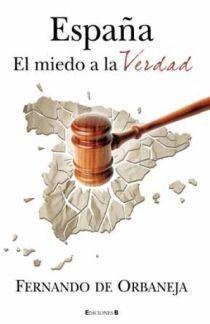 ESPAÑA EL MIEDO A LA VERDAD