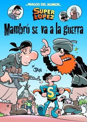 MAGOS DEL HUMOR SUPERLOPEZ MAMBRU SE VA A LA GUERRA