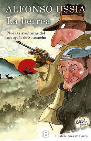 LA BERREA.  NUEVAS AVENTURAS DEL MARQUES DE SOTOANCHO
