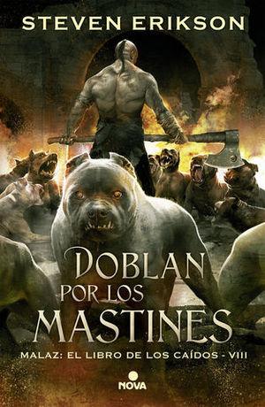 DOBLAN POR LOS MASTINES MALAZ: EL LIBRO DE LOS CAIDOS 8
