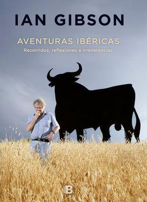 AVENTURAS IBERICAS.  RECORRIDOS, REFLEXIONES E IRREVERENCIAS